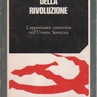 La coscienza della rivoluzione: l'opposizione comunista...