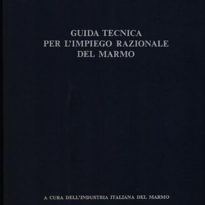 Guida tecnica per l'impiego razionale del marmo aa.vv. Literature & Fiction
