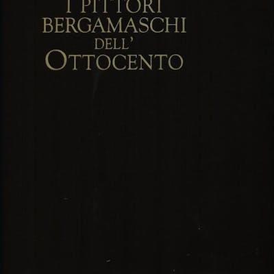 I pittori bergamaschi dell'Ottocento vol. III aa.vv. Literature & Fiction