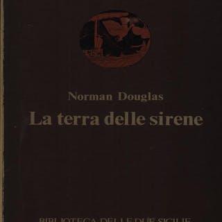 La Terra delle Sirene Douglas, Norman Literature & Fiction
