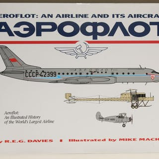 "Aeroflot An Airline and its Aircraft R.E.G. ""Ron"" Davies Aircraft and Transport"