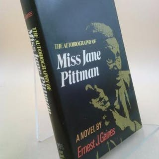 The autobiography of Miss Jane Pittman [by] Ernest J. Gaines Gaines, Ernest J.