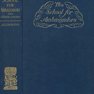 The school for ambassadors and other essays / by J.J