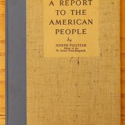 A Report to the American People Joseph Pulitzer [II] St Louis