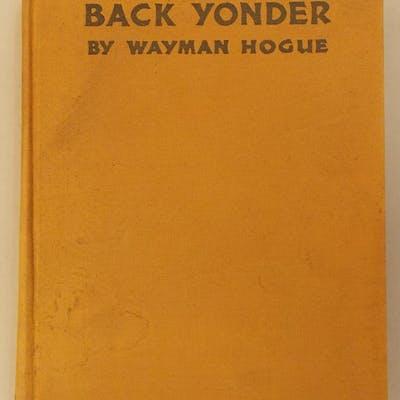 Back Yonder: An Ozark Chronicle Wayman Hogue; Howard Simon [illustrator]