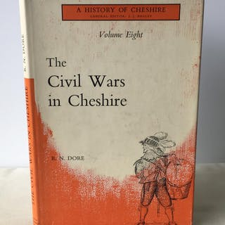 The Civil Wars in Cheshire (A History of Cheshire, Volume Eight) R.N. Dore