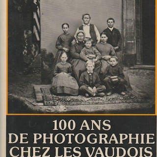 100 ans de photographie chez les vaudois, 1839 - 1939 * BREGUET Elisabeth :