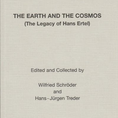 The Earth and the Cosmos (The Legacy of Hans Ertel) Wilfried Schröder (Ed.)