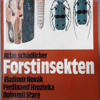 Atlas schädlicher Forstinsekten. Novak, Vladimir / Hrozinka, Ferdinand, u.a.