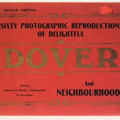 SIXTY PHOTOGRAPHIC REPRODUCTIONS OF DELIGHTFUL DOVER AND NEIGHBOURHOOD