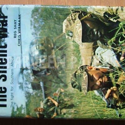 The Silent War. Shay, Reg., Vermaak, Chris. Africa.,Military History,Post WW2