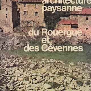 Architecture paysanne du Rouergue et des Cévennes Cayla A. Languedoc