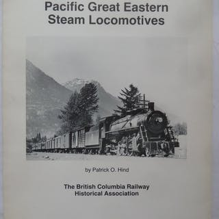Pacific Great Eastern Steam Locomotives Hind, Patrick O.