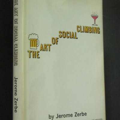The Art of Social Climbing Zerbe, Jerome Americana,Sociology