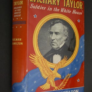 Zachary Taylor: Soldier in the White House Hamilton
