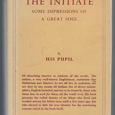 The Initiate: Some Impressions of a Great Soul His Pupil...