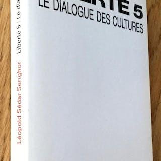 Liberté 5. Le dialogue des cultures. Senghor (Léopold Sedar) Sciences humaines