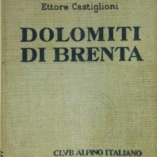 Dolomiti di Brenta - Guida dei Monti d'Italia Ettore...