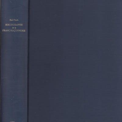 Bibliographie de la Franc-Maçonnerie et des Sociétés...