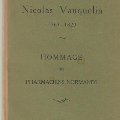 Nicolas Vauquelin (1763-1829) : hommage des pharmaciens normands.