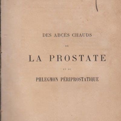 Des Abcès chauds de la Prostate et du Phlegmon Périprostatique