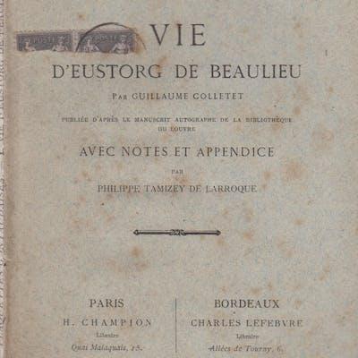 Plaquettes Gontaudaises N° 1 - Vie d'Eustorg de Beaulieu par Guillaume Colletet