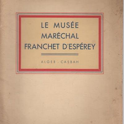 Le Musée Maréchal Franchet d'Espérey- Alger / Casbah