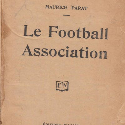 Bibliothèque Sportive Nilsson. - Le Football Association. Maurice Parat