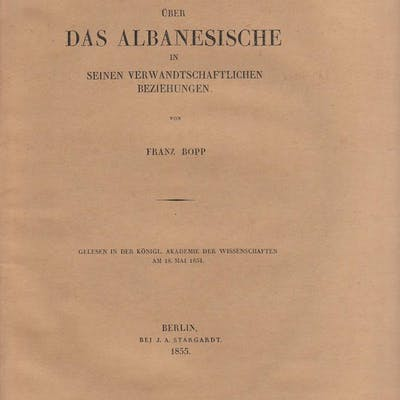 Über das Albanesische in seinen verwandtschaftlichen Beziehungen Franz Bopp