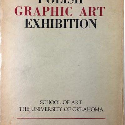 Polish Graphic Art Exhibition University of Oklahoma. School of Art Poland