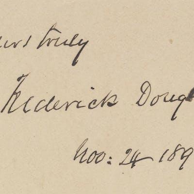[Frederick Douglass Autograph Sentiment] Frederick Douglass