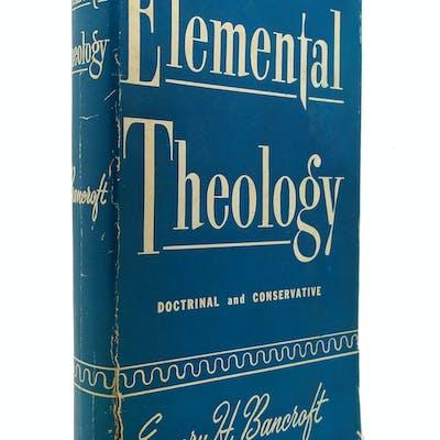 ELEMENTAL THEOLOGY Emery H. Bancroft