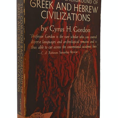 THE COMMON BACKGROUND OF GREEK AND HEBREW CIVILIZATIONS Gordon, Cyrus Herzl