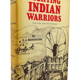 FIGHTING INDIAN WARRIORS E. A. Brininstool