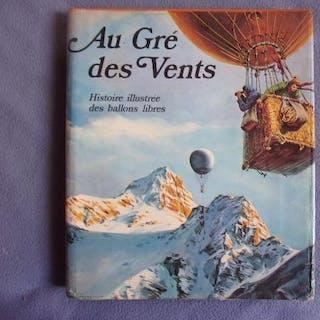 Au gré des vents-histoire illustrée des ballons libres Joseph Jobé aviation
