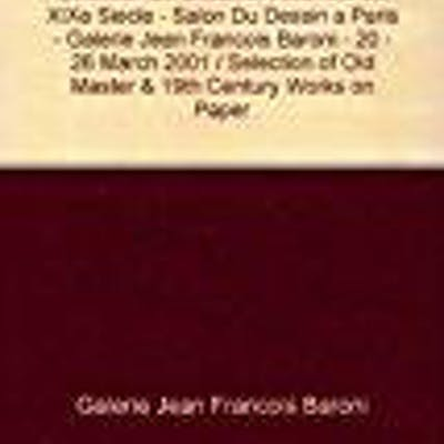 Selection de dessins anciens & du xixe siecle - salon du...