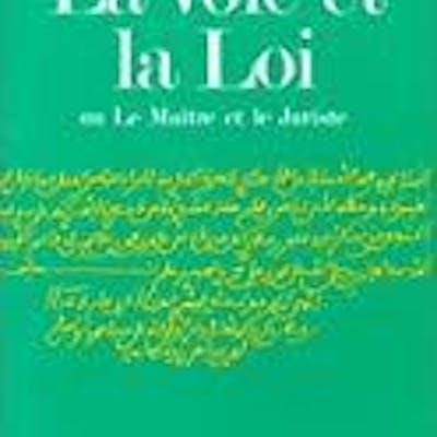 La voie et la loi ou le maître et le juriste Ibn Khaldûn