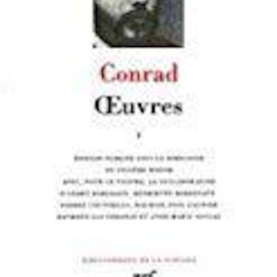 Conrad : oeuvres, tome 1 Conrad, Joseph