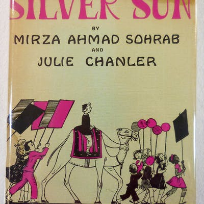 Silver Sun Mirza Ahmad Sohrab and Julie Chanler
