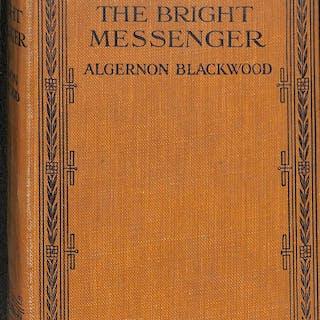 THE BRIGHT MESSENGER BLACKWOOD, ALGERNON