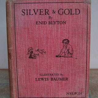 SILVER AND GOLD. BLYTON, Enid. Illustrated by Lewis Baumer.
