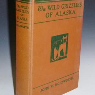 The Wild Grizzlies of Alaska: A Story of the Grizzly and...