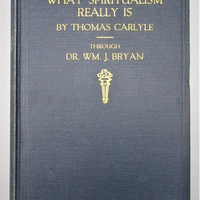 What Spiritualism Really Is By Thomas Carlyle Dr