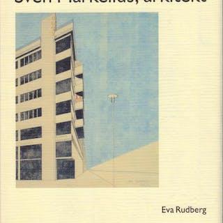 Sven Markelius, arkitekt. (Markelius, Sven) - Rudberg, Eva ARCHITECTURE