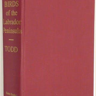 BIRDS OF THE LABRADOR PENINSULA AND ADJACENT AREAS Todd, W. E. Clyde