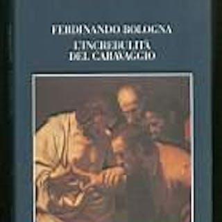 L'incredulità del Caravaggio Bologna Ferdinando