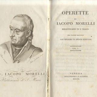 OPERE DI JACOPO MORELLI BIBLIOTECARIO DI SAN MARCO