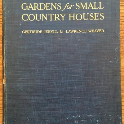 Gardens for Small Country Houses Gertrude Jekyll and...