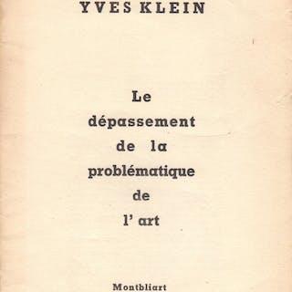Le dépassement de la problématique de l'art. KLEIN (Yves).