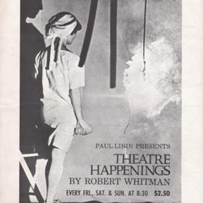 Paul Libin Presents The Theatre Happenings by Robert Whitman Robert Whitman